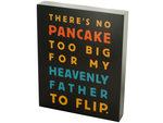 No Pancake Too Big Box Print Wall Art