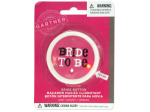 Flashing Bride to Be Bachelorette Button